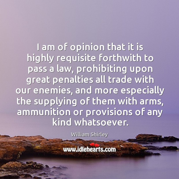 I am of opinion that it is highly requisite forthwith to pass a law, prohibiting upon great Image