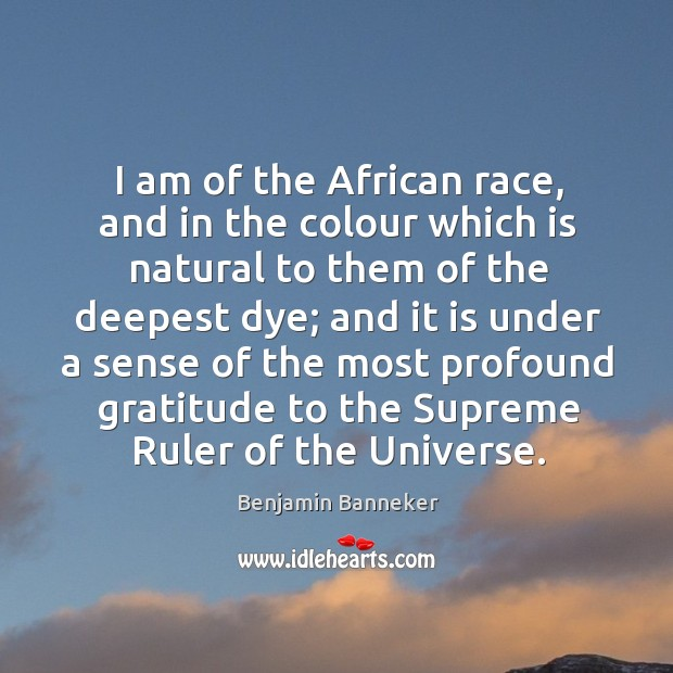 Image, I am of the african race, and in the colour which is natural to them of the deepest dye