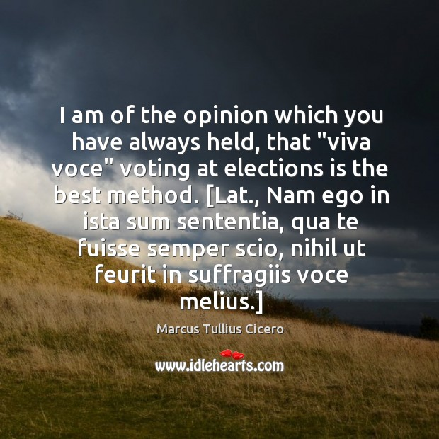 """Image, I am of the opinion which you have always held, that """"viva"""