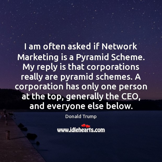 I am often asked if Network Marketing is a Pyramid Scheme. My Marketing Quotes Image