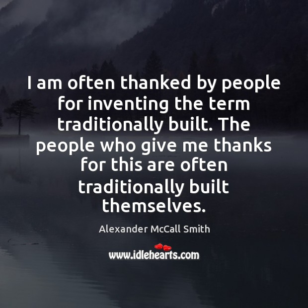 I am often thanked by people for inventing the term traditionally built. Image