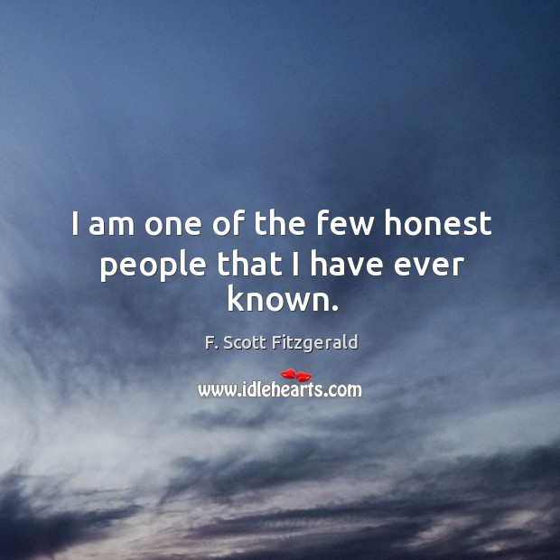 I am one of the few honest people that I have ever known. Image