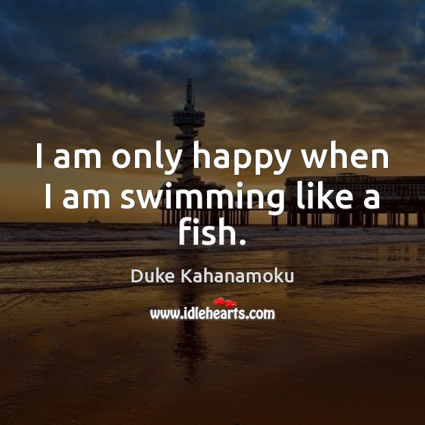 I am only happy when I am swimming like a fish. Image