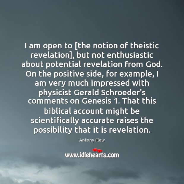 Image, I am open to [the notion of theistic revelation], but not enthusiastic
