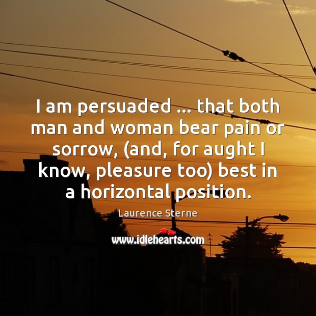 I am persuaded … that both man and woman bear pain or sorrow, ( Image