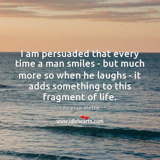 I am persuaded that every time a man smiles – but much Laurence Sterne Picture Quote