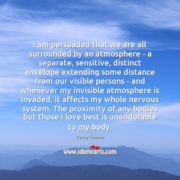 Image, I am persuaded that we are all surrounded by an atmosphere –