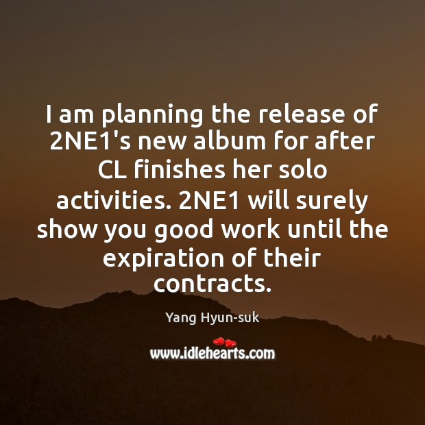 I am planning the release of 2NE1's new album for after Image