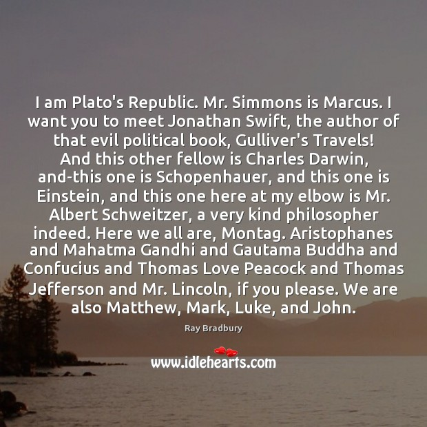 I am Plato's Republic. Mr. Simmons is Marcus. I want you to Image