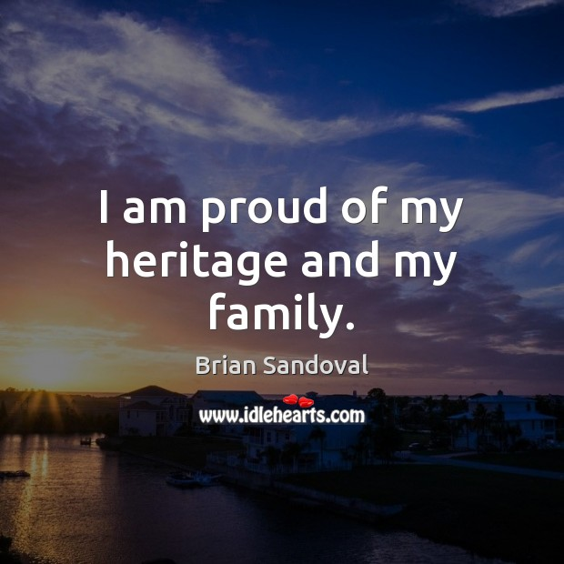 Image, I am proud of my heritage and my family.