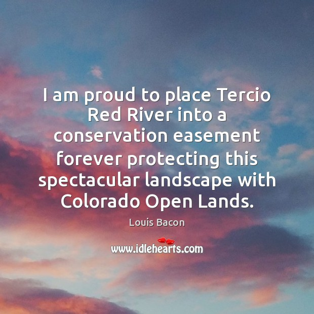 I am proud to place Tercio Red River into a conservation easement Image