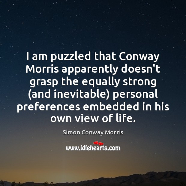 Image, I am puzzled that Conway Morris apparently doesn't grasp the equally strong (