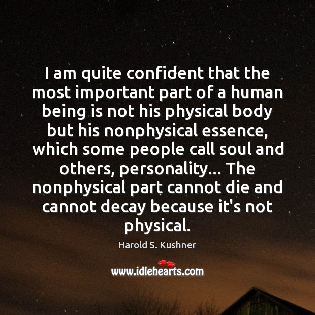 Harold S. Kushner Picture Quote image saying: I am quite confident that the most important part of a human