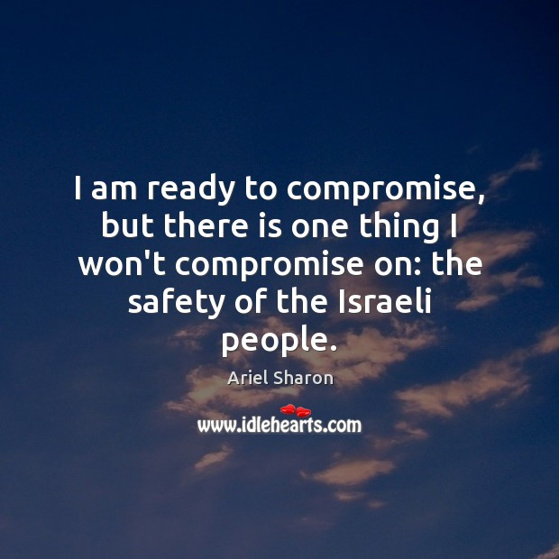 I am ready to compromise, but there is one thing I won't Image