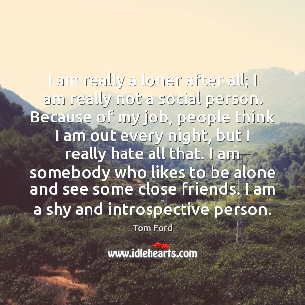 I am really a loner after all; I am really not a Image