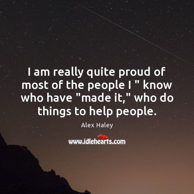 """Image, I am really quite proud of most of the people I """" know"""