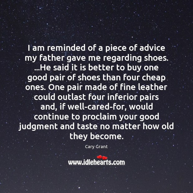 Image, I am reminded of a piece of advice my father gave me