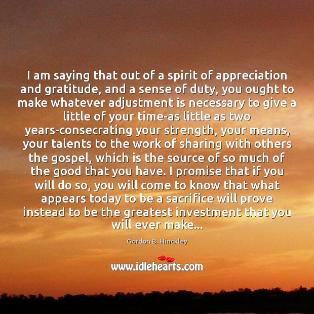 I am saying that out of a spirit of appreciation and gratitude, Investment Quotes Image