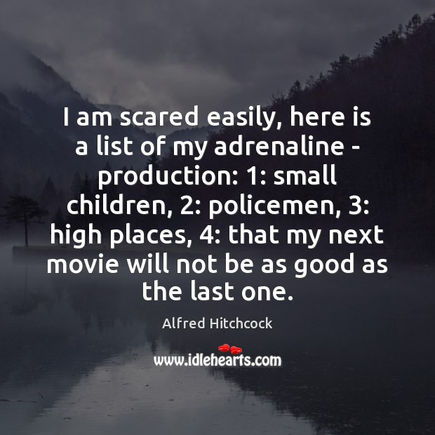 Image, I am scared easily, here is a list of my adrenaline –