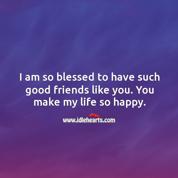 I Am Blessed To Have You The Best Friendship Qu...