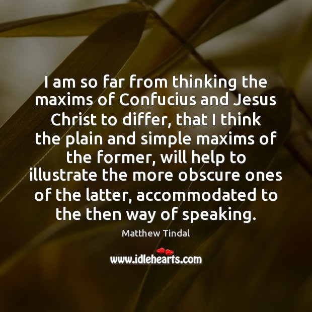 I am so far from thinking the maxims of Confucius and Jesus Image