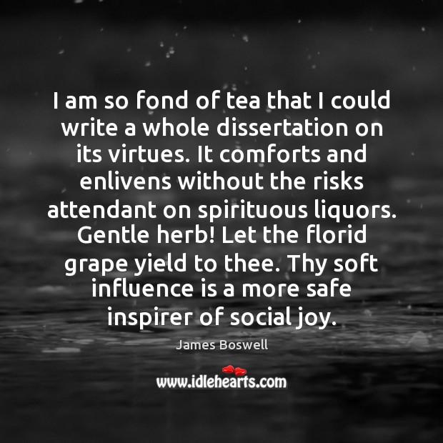 I am so fond of tea that I could write a whole Image