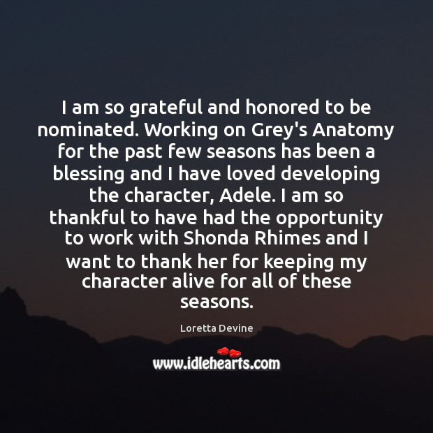 I am so grateful and honored to be nominated. Working on Grey's Thankful Quotes Image