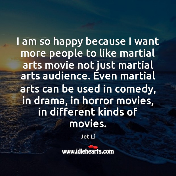 I am so happy because I want more people to like martial Image