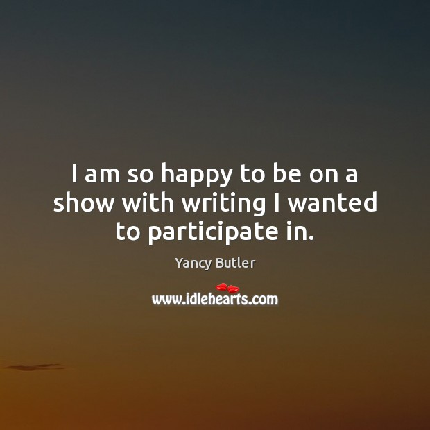 I am so happy to be on a show with writing I wanted to participate in. Image