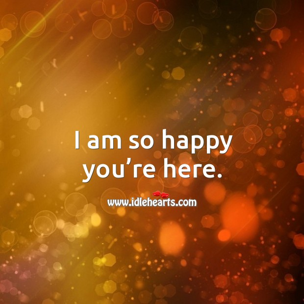 I am so happy you're here. Image