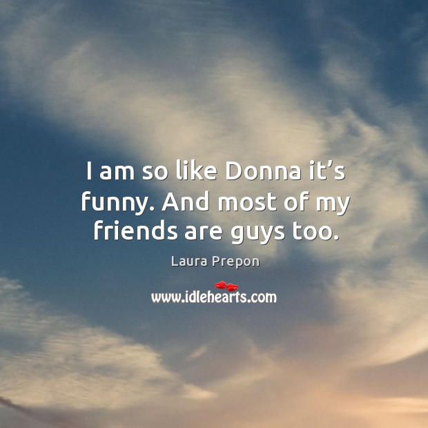 Picture Quote by Laura Prepon