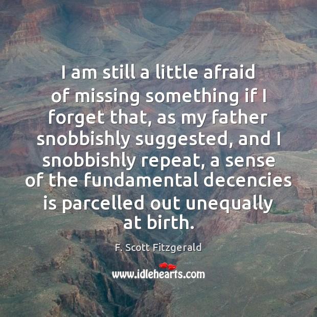 Image, I am still a little afraid of missing something if I forget