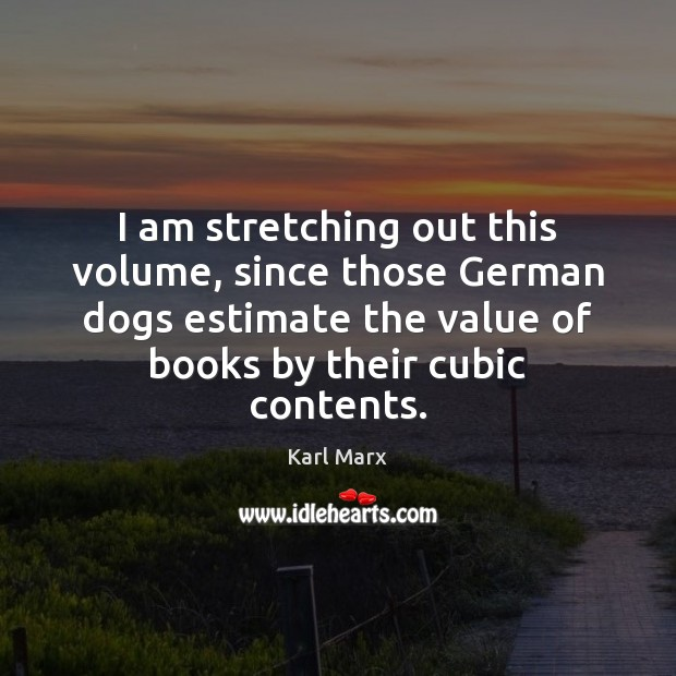 Image, I am stretching out this volume, since those German dogs estimate the