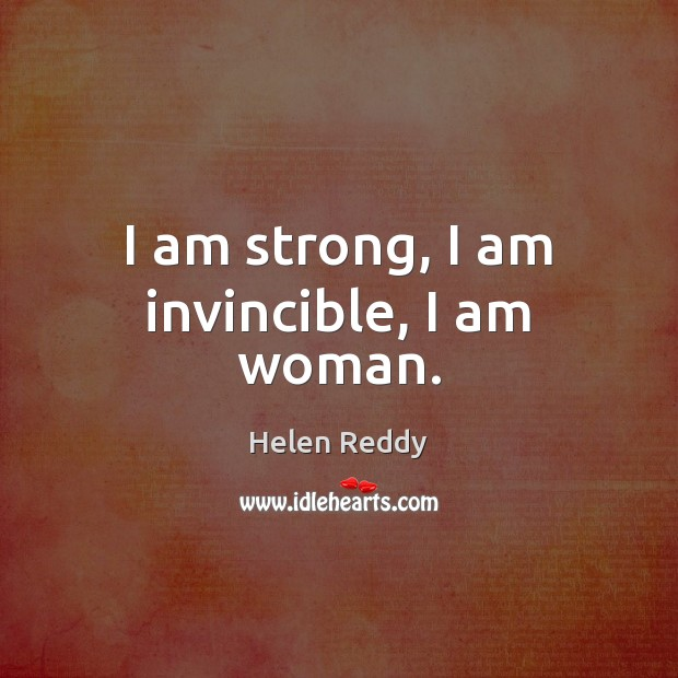 I am strong, I am invincible, I am woman. Image