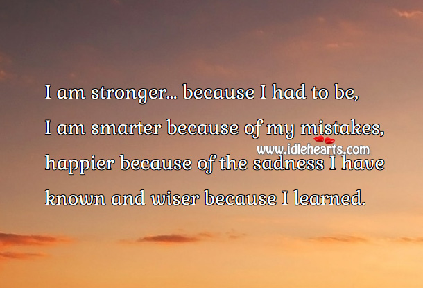 Image, I am stronger because I had to be
