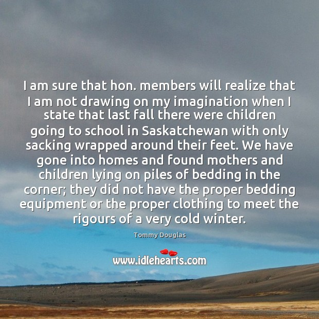 Image, I am sure that hon. members will realize that I am not