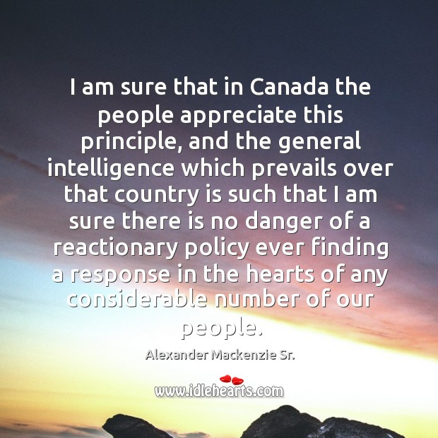 Image, I am sure that in canada the people appreciate this principle, and the general intelligence
