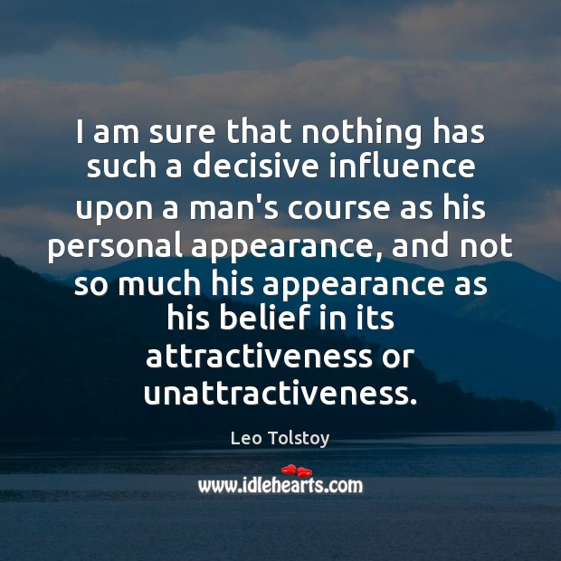Image, I am sure that nothing has such a decisive influence upon a