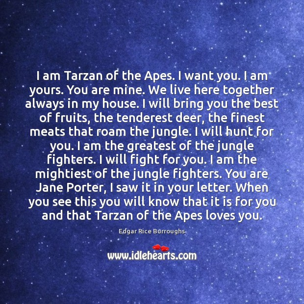 I am Tarzan of the Apes. I want you. I am yours. Image
