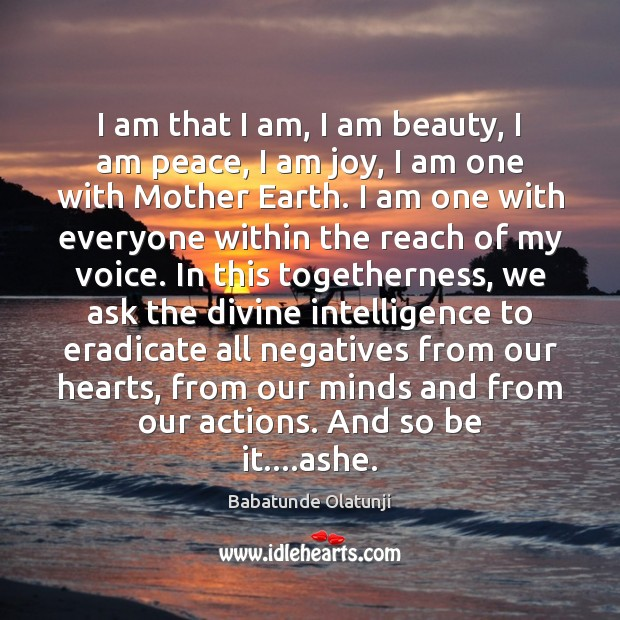 Image, I am that I am, I am beauty, I am peace, I