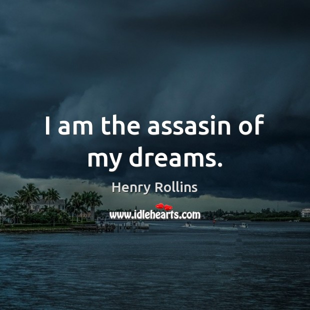 I am the assasin of my dreams. Image