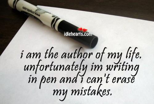 I Am The Author Of My Life. Unfortunately I'm Writing…