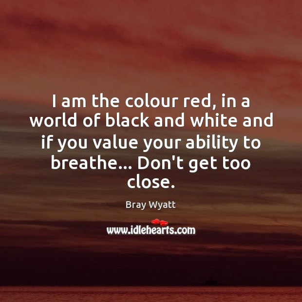 Image, I am the colour red, in a world of black and white