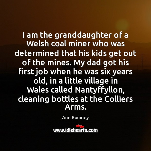 I am the granddaughter of a Welsh coal miner who was determined Image