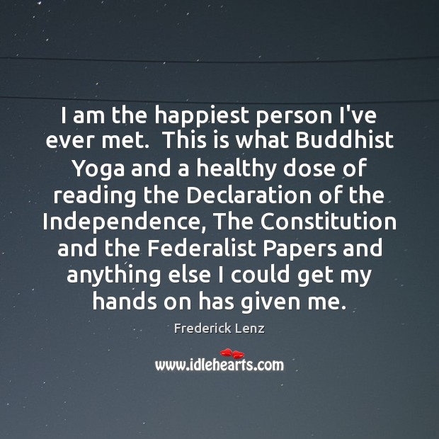 Image, I am the happiest person I've ever met.  This is what Buddhist