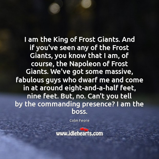 I am the King of Frost Giants. And if you've seen any Image