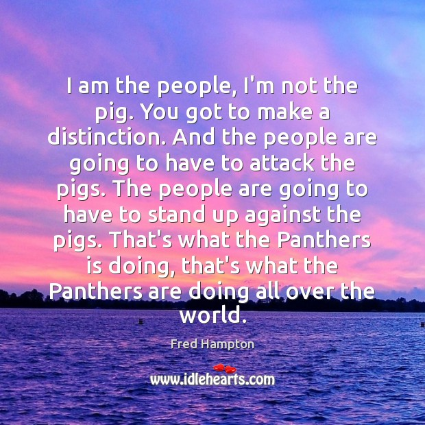 Picture Quote by Fred Hampton