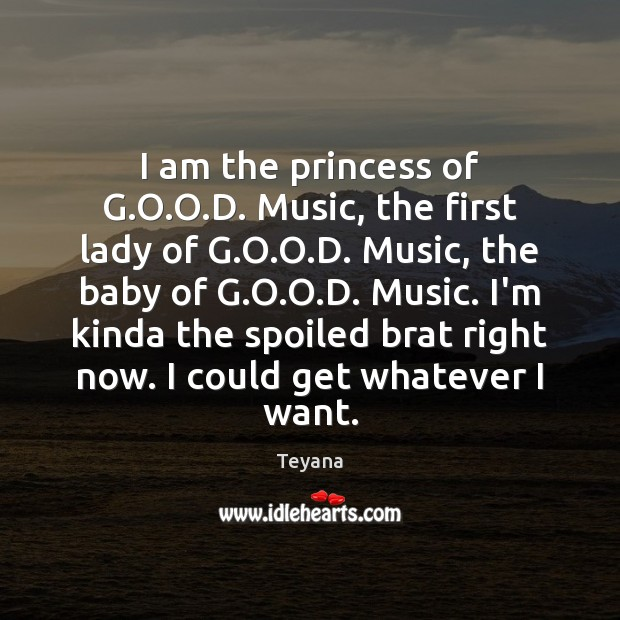 I am the princess of G.O.O.D. Music, the first Image