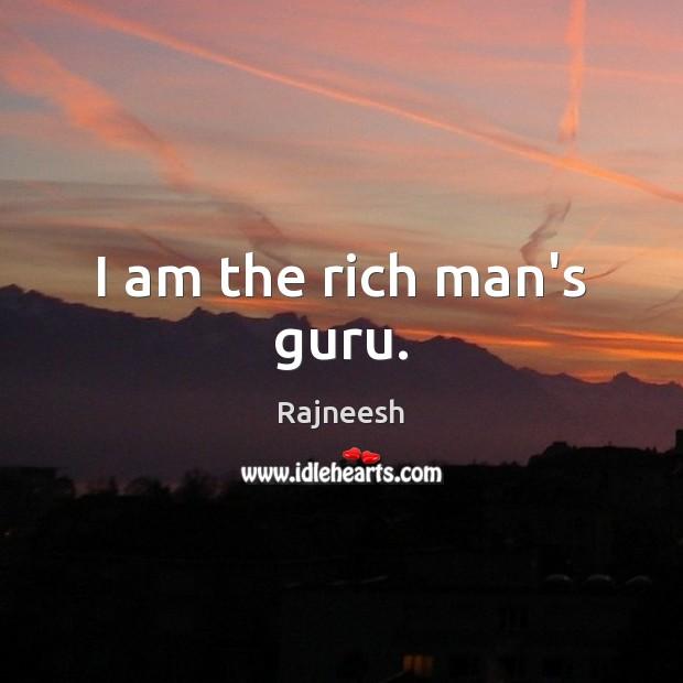 I am the rich man's guru. Image