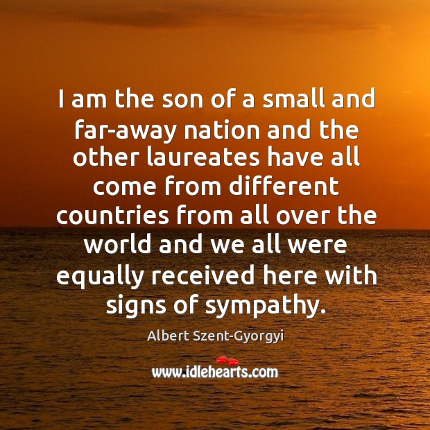 Image, I am the son of a small and far-away nation and the other laureates have all come from